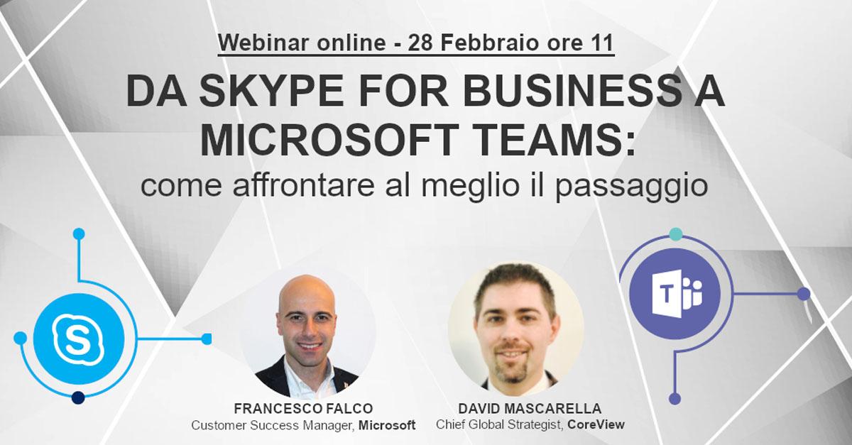 Webinar: Da Skype for Business a Teams, come affrontare al meglio il passaggio