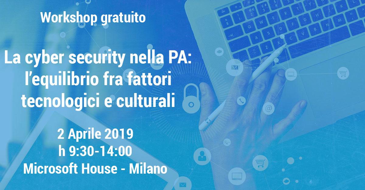 La Cybersecurity nella PA: l'equilibrio fra fattori tecnologici e culturali