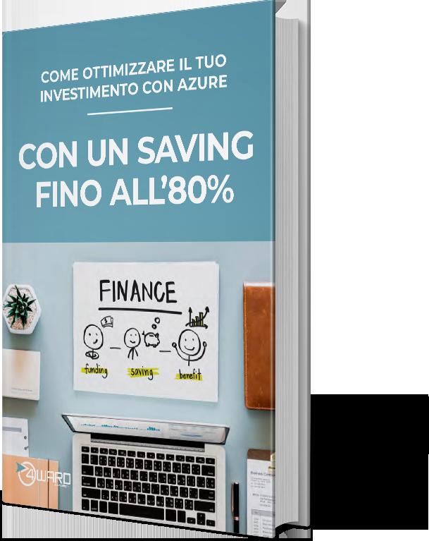 Whitepaper – Come ottimizzare il tuo investimento con Azure con un saving fino all'80%