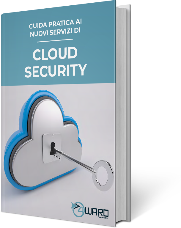 Whitepaper – Guida pratica ai nuovi servizi di Cloud Security