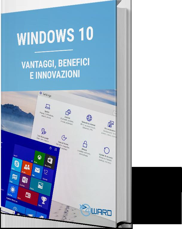 Windows 10: vantaggi, benefici e innovazioni