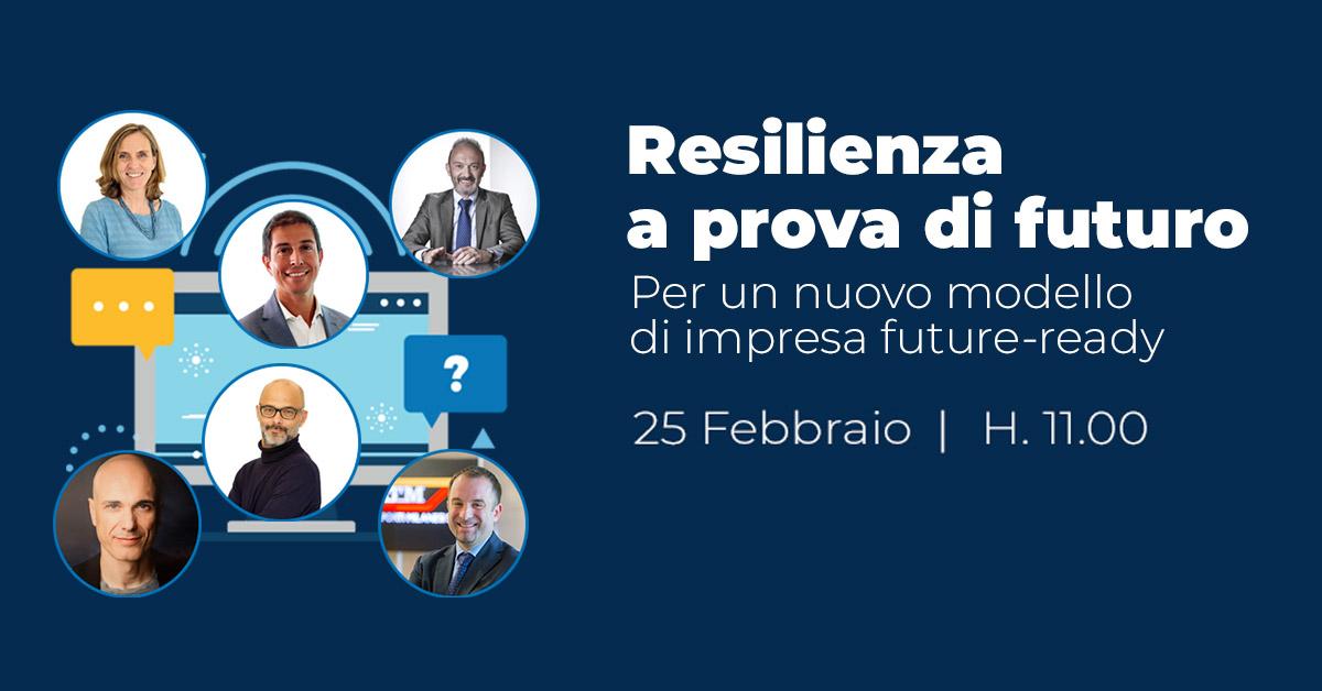 """Evento Digitale """"Resilienza a provo di futuro Per un nuovo modello di impresa future-ready"""""""