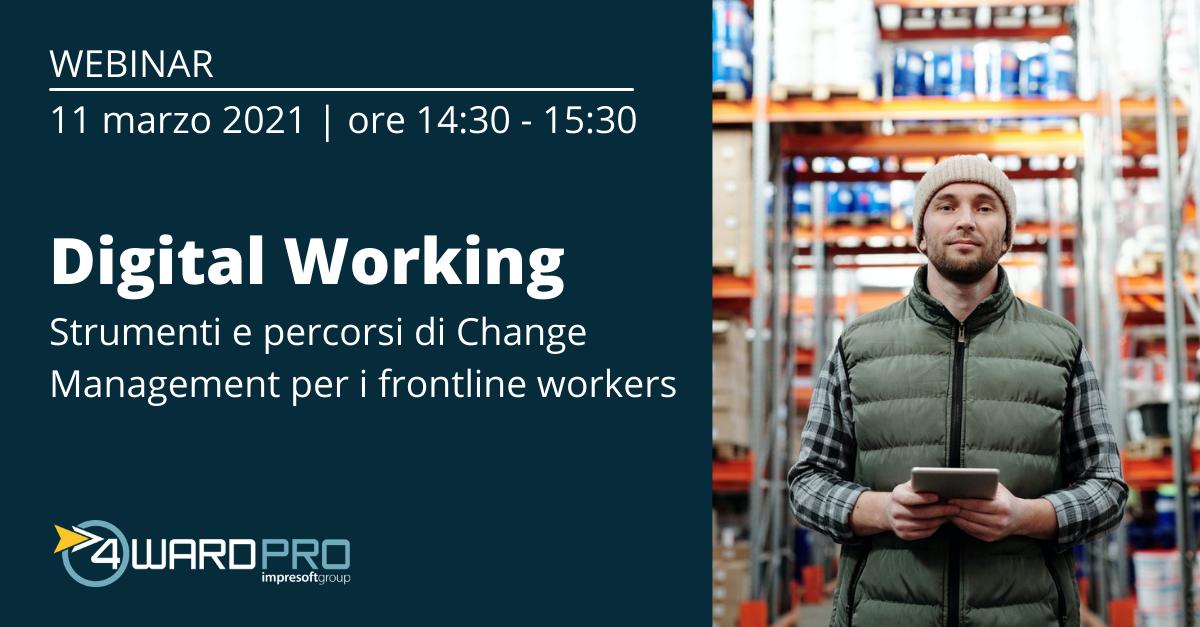 "WEBINAR ""Digital Working: strumenti e percorsi di Change Management per i frontline workers"""