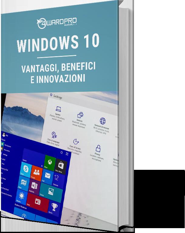Whitepaper – Windows 10: vantaggi, benefici e innovazioni