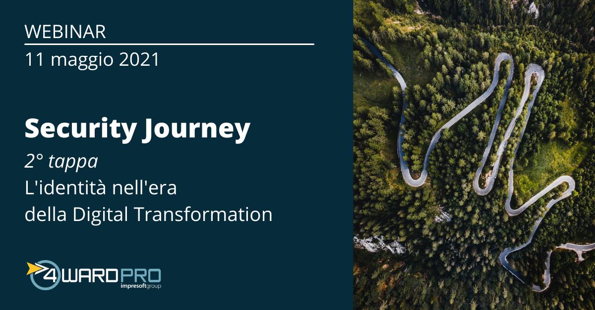 """WEBINAR """"Security Journey – seconda tappa: l'identità nell'era della Digital Transformation"""""""
