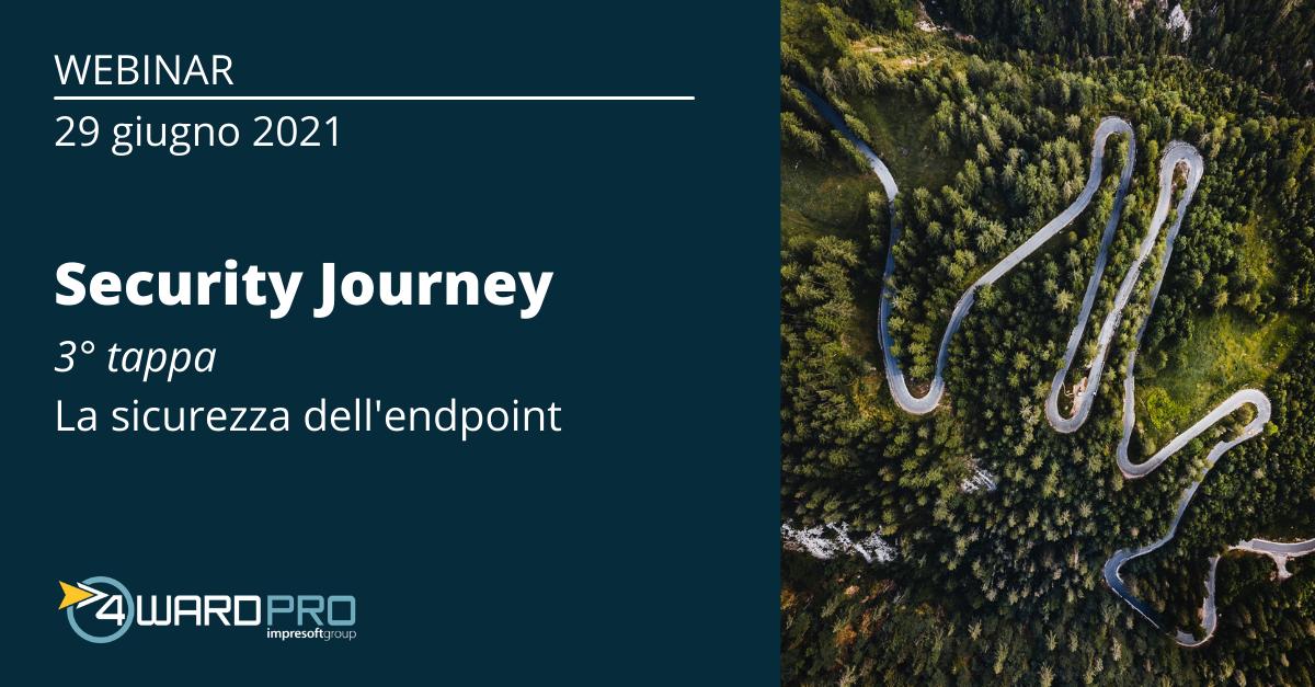 """WEBINAR """"Security Journey – terza tappa: la sicurezza dell'endpoint"""""""
